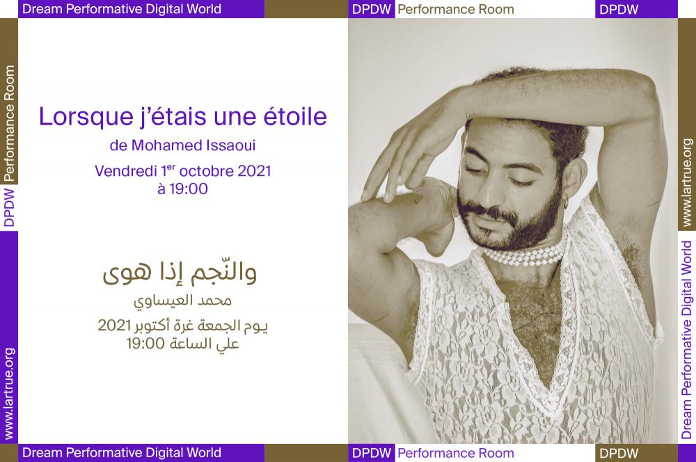 « Tu auras des étoiles » / والنّجم إذا هوى  de Mohamed Issaoui dans DPDW Performance Room 1er.10.2021 à 19h